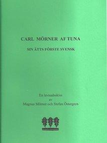 Carl Mörner av Tuna - sin ätts förste svensk